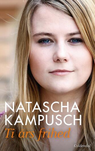 Natascha Kampusch, Heike Gronemeier: Ti års frihed