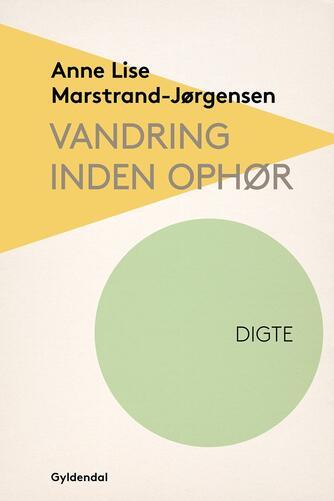 Anne Lise Marstrand-Jørgensen: Vandring inden ophør : digte