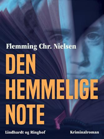 Flemming Chr. Nielsen (f. 1943): Den hemmelige note : kriminalroman
