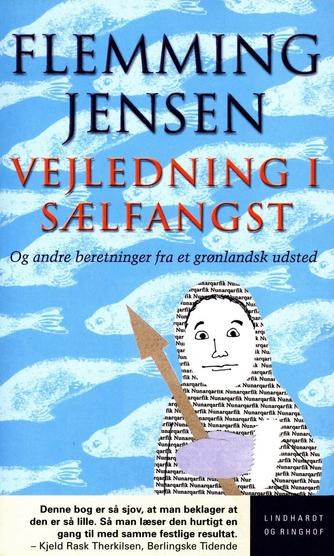 Flemming Jensen (f. 1948-10-18): Vejledning i sælfangst - og andre beretninger fra et grønlandsk udsted