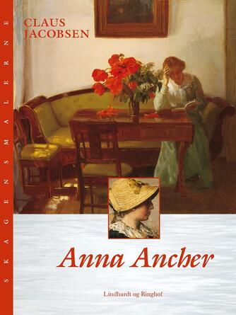 Claus Jacobsen (f. 1940): Anna Ancher