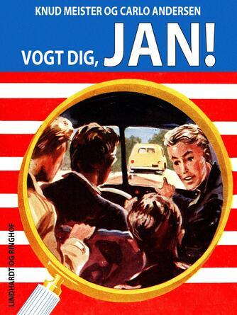 Knud Meister: Vogt dig, Jan!