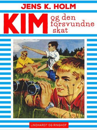 Jens K. Holm: Kim og den forsvundne skat