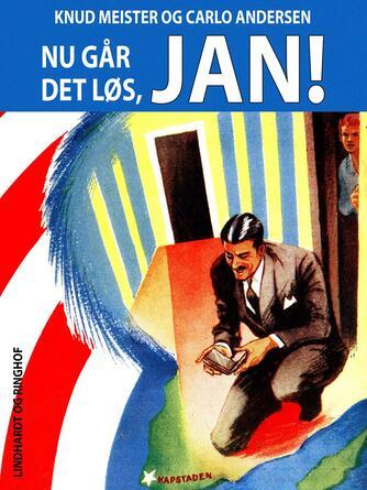 Knud Meister: Nu går det løs, Jan!