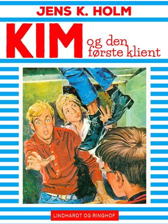 Jens K. Holm: Kim og den første klient
