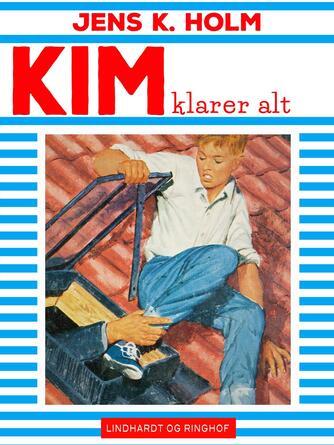 Jens K. Holm: Kim klarer alt