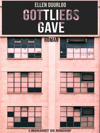 Ellen Duurloo: Gottliebs gave : roman