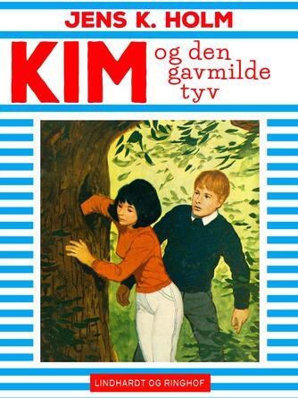 Jens K. Holm: Kim og den gavmilde tyv