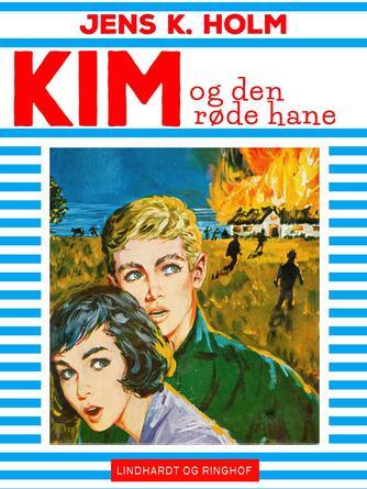 Jens K. Holm: Kim og den røde hane