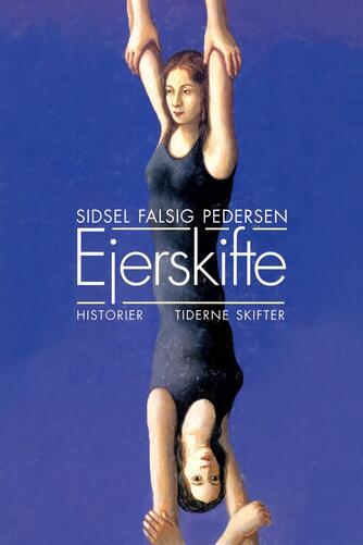 Sidsel Falsig Pedersen: Ejerskifte : historier