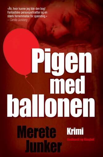 Merete Junker: Pigen med ballonen : krimi