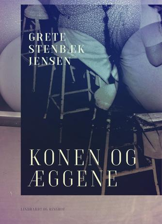 Grete Stenbæk Jensen: Konen og æggene