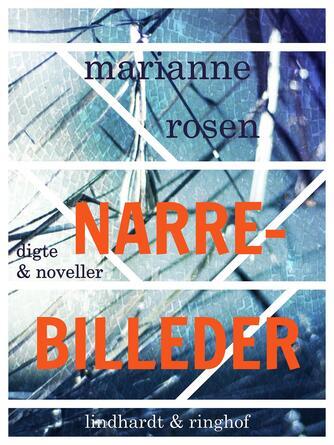 Marianne Rosen: Narrebilleder : digte & noveller