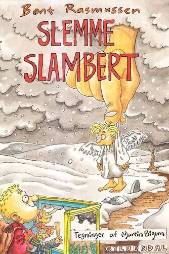 Bent Rasmussen (f. 1934): Slemme Slambert