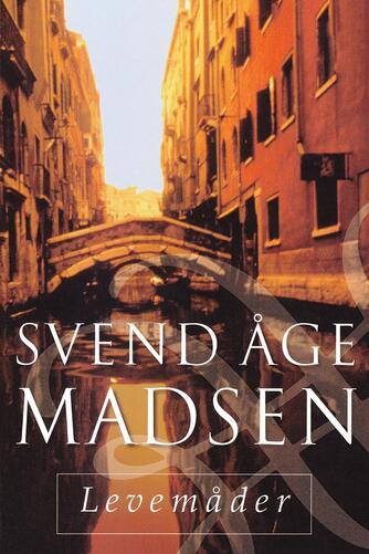 Svend Åge Madsen (f. 1939): Levemåder