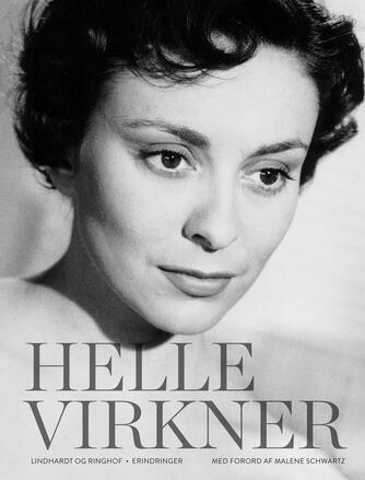 Helle Virkner: Helle Virkner - et liv : erindringer