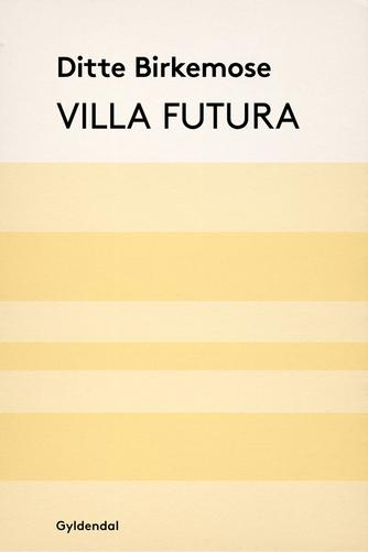 Ditte Birkemose: Villa Futura