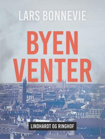 Lars Bonnevie: Byen venter