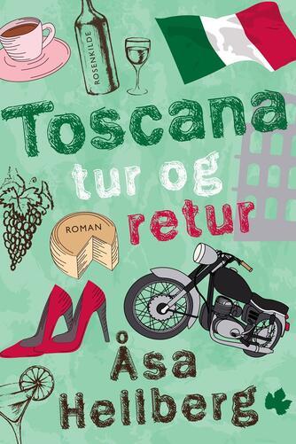 Åsa Hellberg: Toscana tur og retur : roman