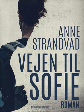 Anne Strandvad: Vejen til Sofie : roman