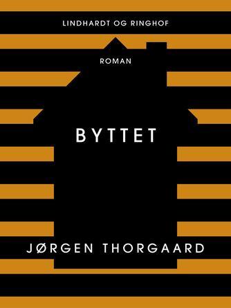 Jørgen Thorgaard: Byttet : roman