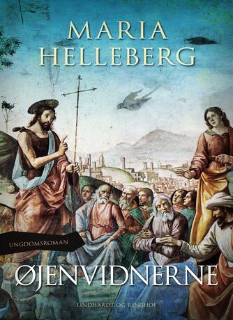 Maria Helleberg: Øjenvidnerne : ungdomsroman