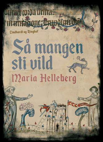 Maria Helleberg: Så mangen sti vild