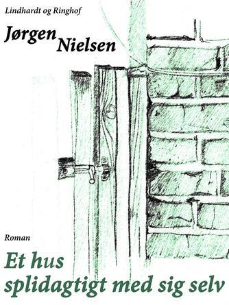 Jørgen Nielsen (f. 1902): Et hus splidagtigt med sig selv : roman
