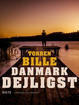 Torben Bille: Danmark dejligst : digte