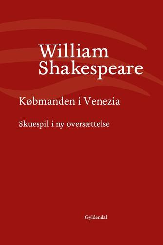 William Shakespeare: Købmanden i Venezia (Ved Niels Brunse)