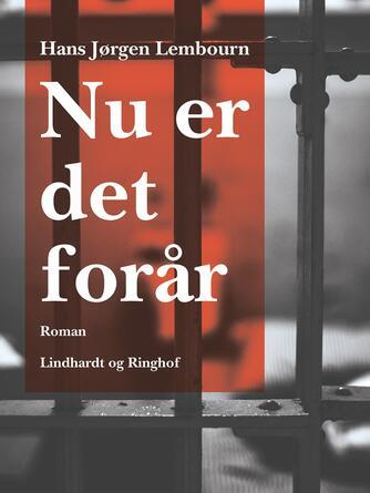 Hans Jørgen Lembourn: Nu er det forår : roman