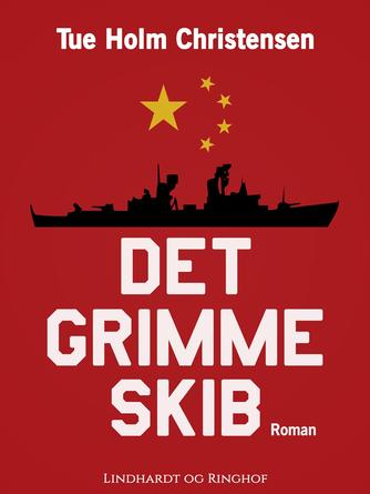 Tue Holm Christensen: Det grimme skib : roman