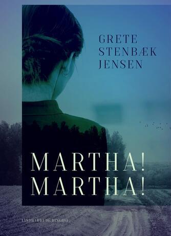 Grete Stenbæk Jensen: Martha! Martha!