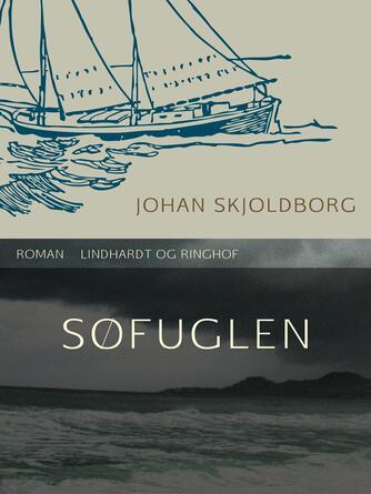 Johan Skjoldborg: Søfuglen : roman