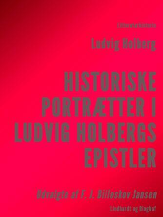 Ludvig Holberg: Historiske Portrætter i Ludvig Holbergs Epistler