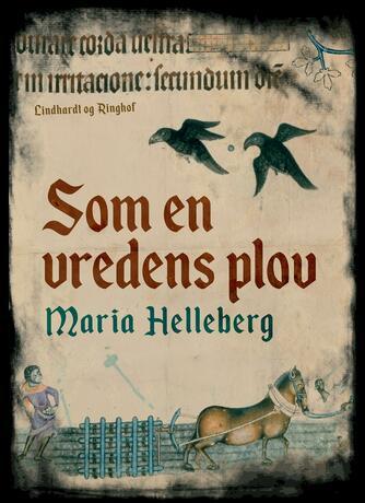 Maria Helleberg: Som en vredens plov