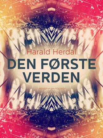Harald Herdal: Den første verden : roman