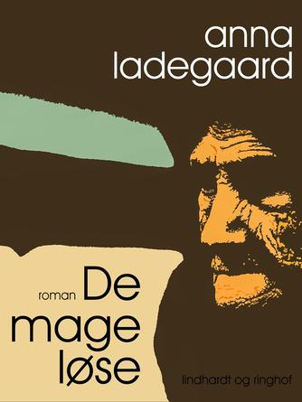 Anna Ladegaard: De mageløse : roman