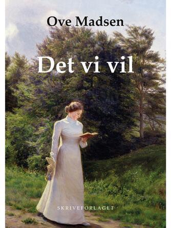 Ove Madsen (f. 1944): Det vi vil