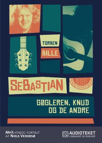 Torben Bille: Sebastian : gøgleren, Knud og de andre