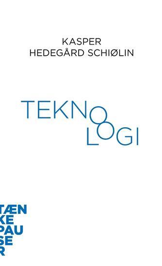Kasper Schiølin: Teknologi
