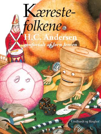 H. C. Andersen (f. 1805): Kærestefolkene (Ved Jørn Jensen)