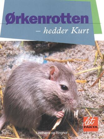 Grete Sonne (f. 1948): Ørkenrotten - hedder Kurt