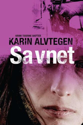 Karin Alvtegen: Savnet : krimi