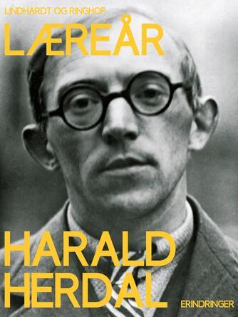 Harald Herdal: Læreår : erindringer