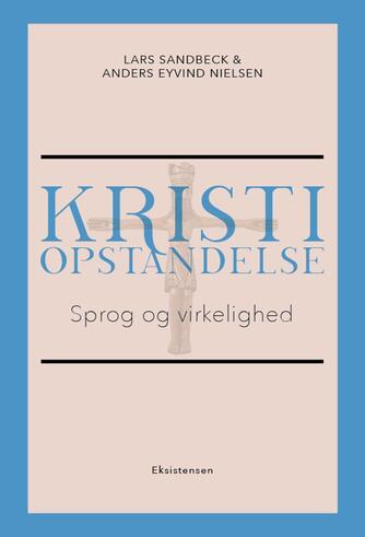Lars Sandbeck, Anders Eyvind Nielsen: Kristi opstandelse : sprog og virkelighed