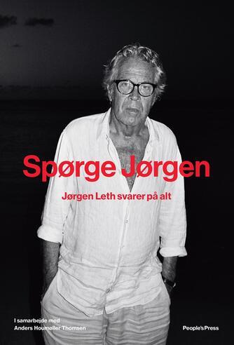Jørgen Leth, Anders Houmøller Thomsen: Spørge Jørgen : Jørgen Leth svarer på alt