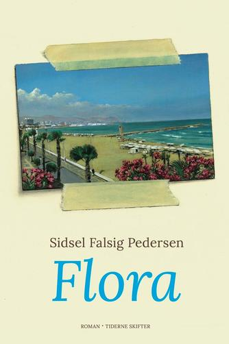 Sidsel Falsig Pedersen: Flora : roman