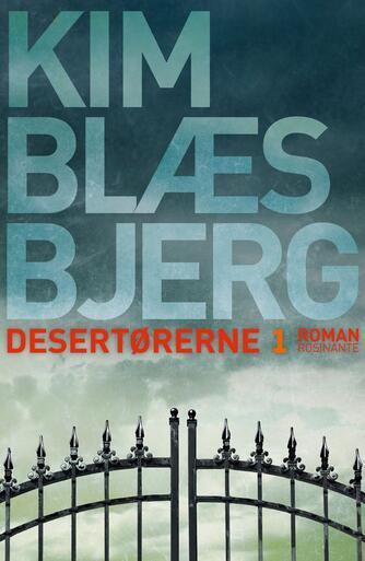 Kim Blæsbjerg: Desertørerne : roman. 1. bind