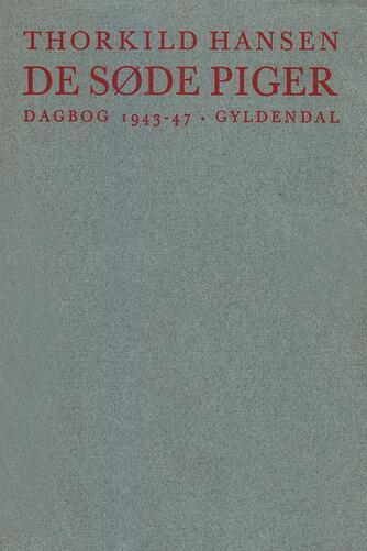 Thorkild Hansen (f. 1927): De søde piger : dagbog 1943-47